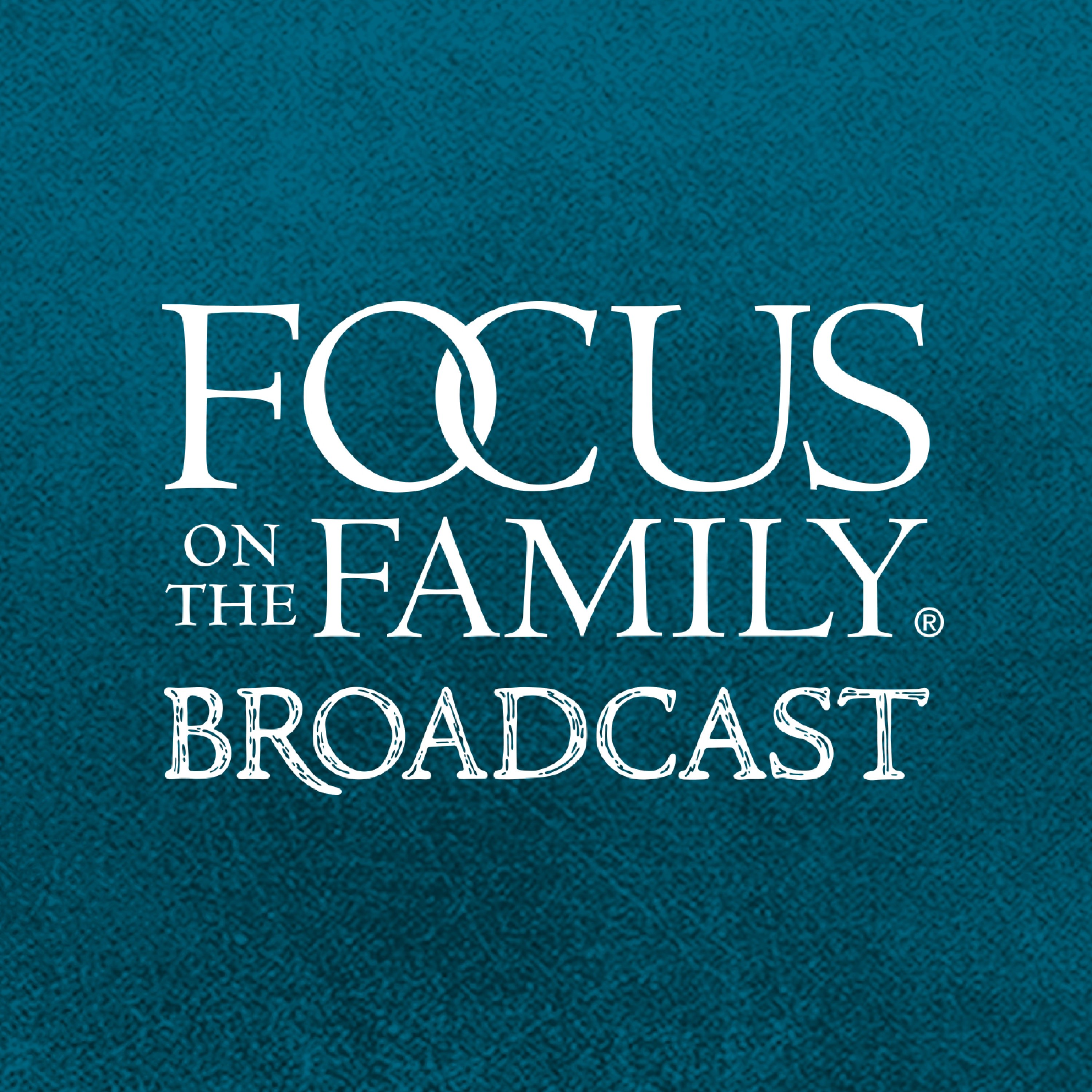 Focus on the Family Broadcast podcast
