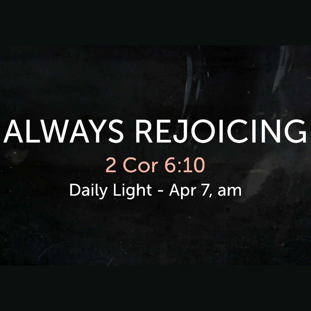 031 Always Rejoicing - 2 Cor 6:10