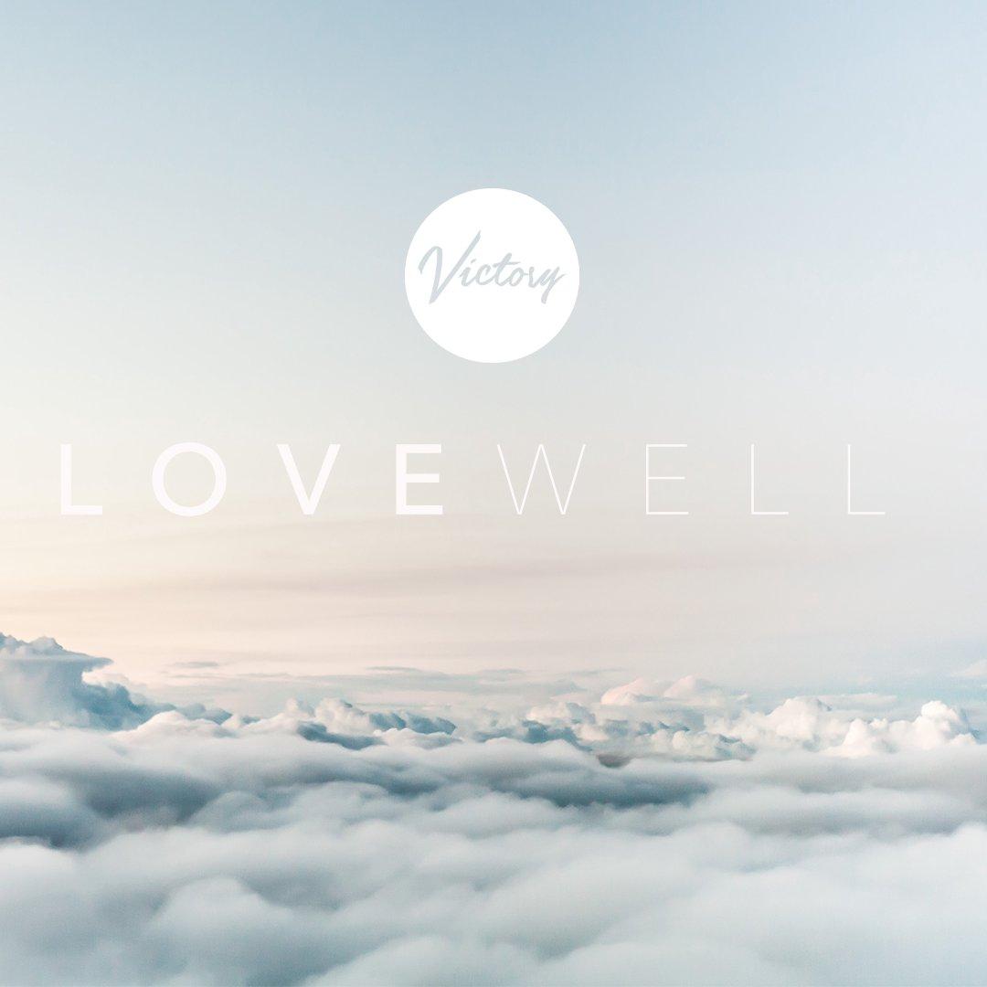 Love Well - Week 1