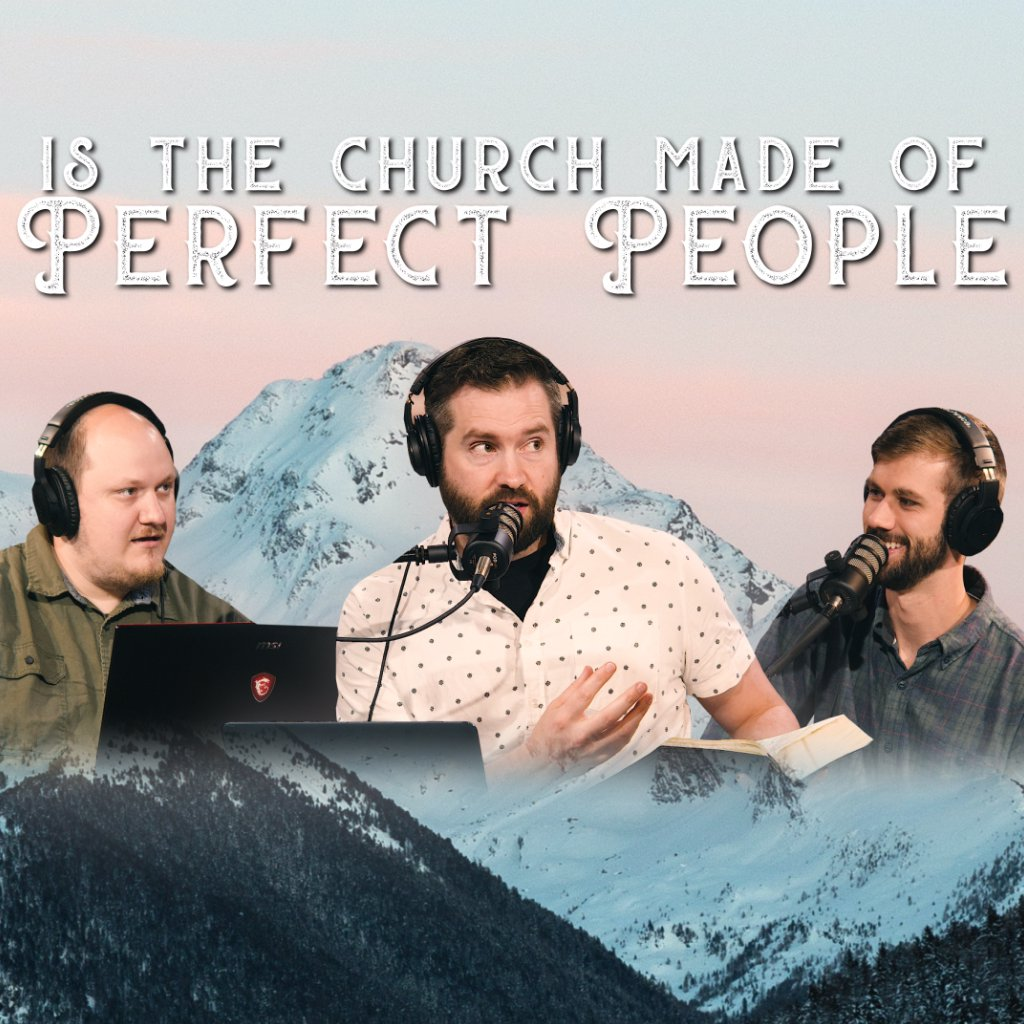 Is the Church Made of Perfect People
