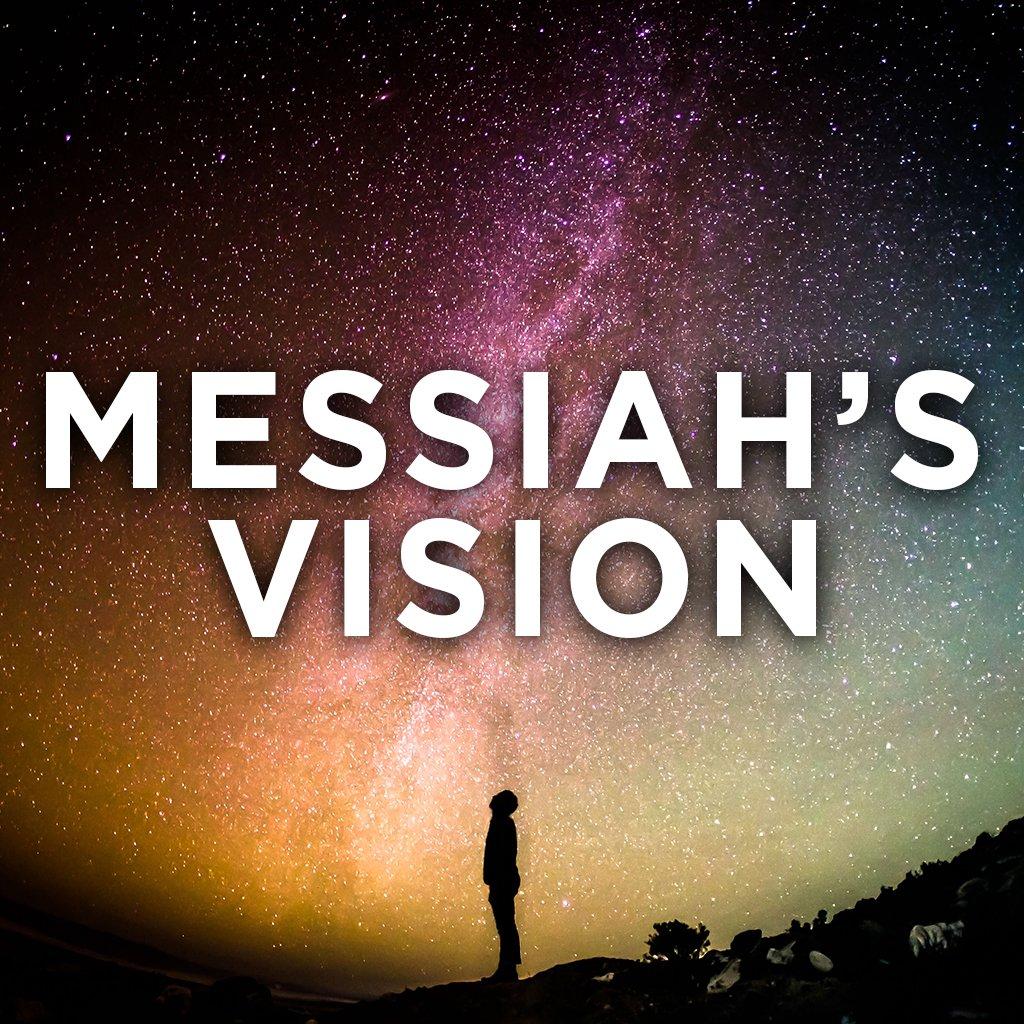 Messiah's Vision