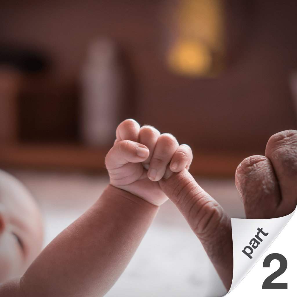 The New Dad's Playbook: Gearing Up for the Biggest Game of Your Life Part 2