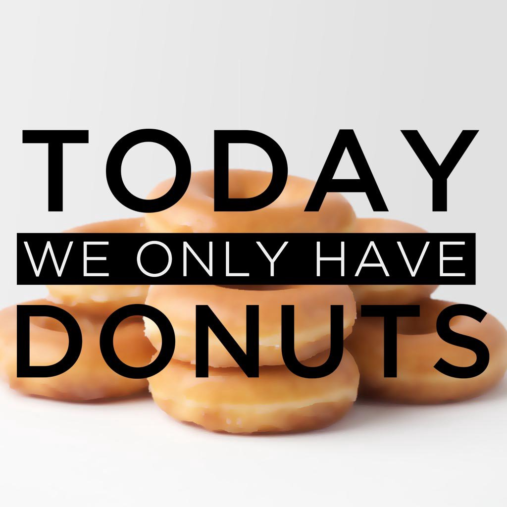 Today We Only Have Donuts