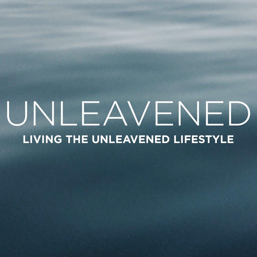 Living The Unleavened Lifestyle