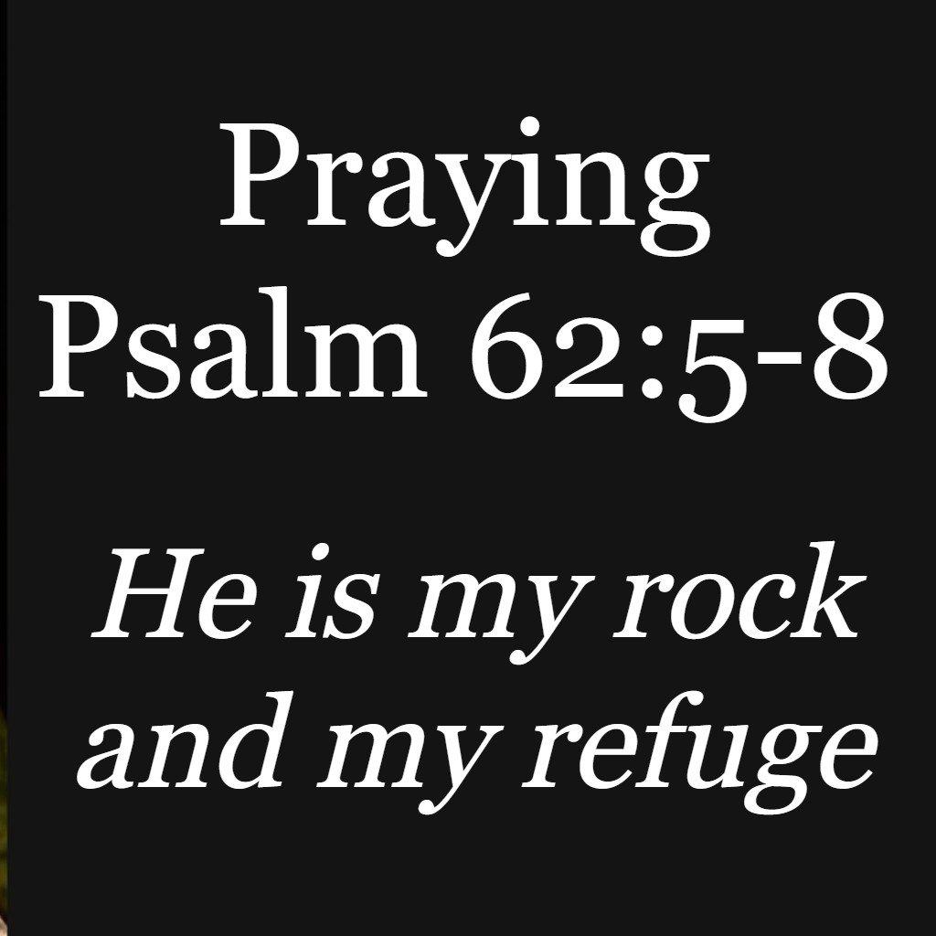 Praying Psalm 62:5-8