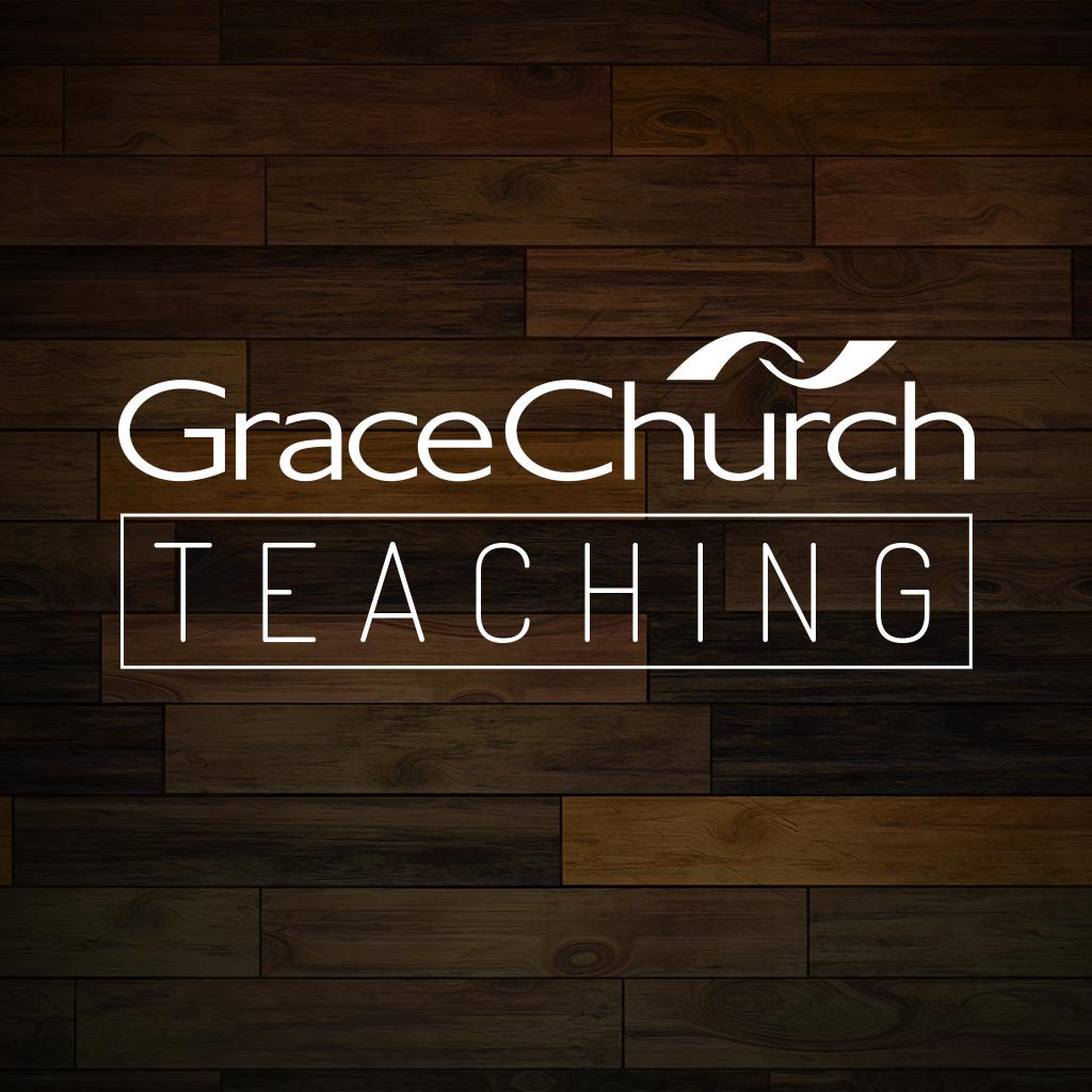 Grace Church Teaching