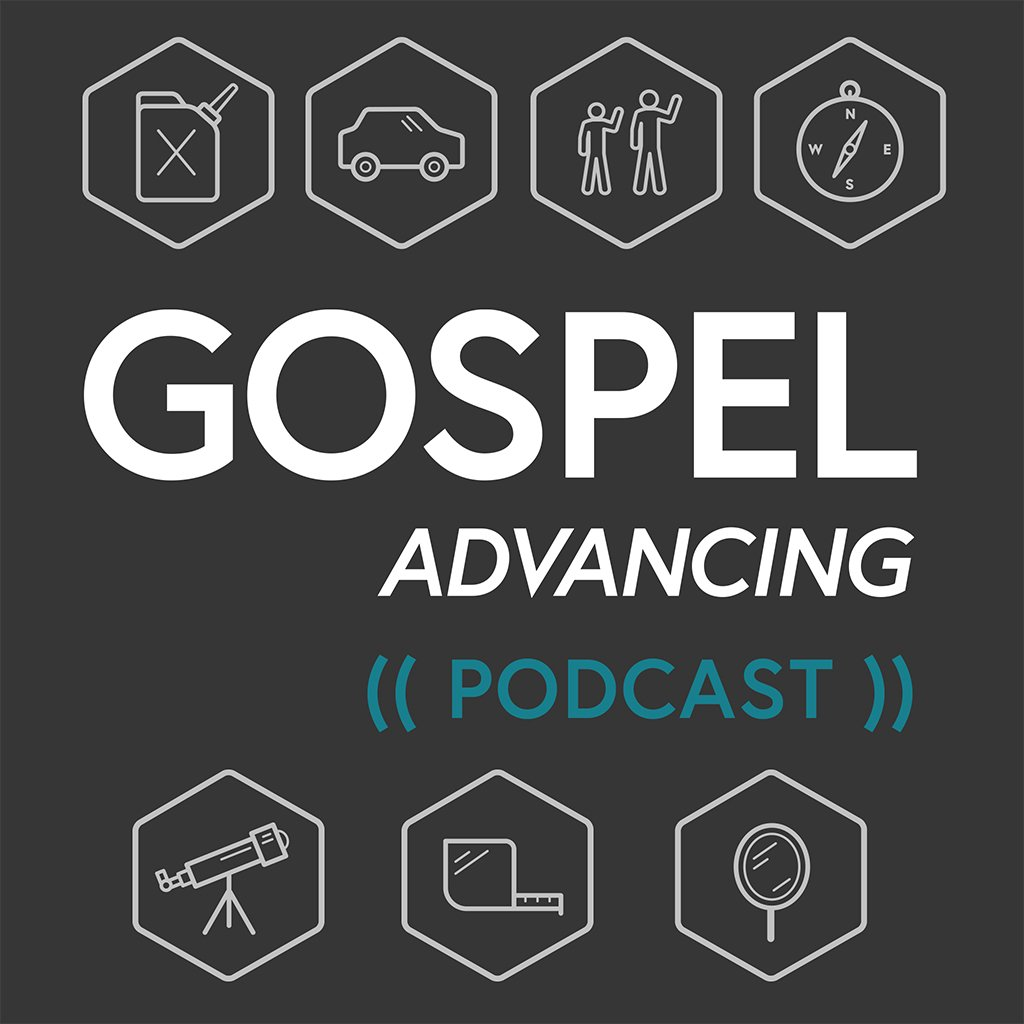 Gospel Advancing Ministry Podcast