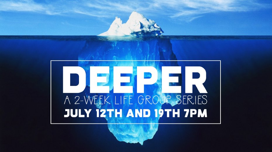 Deeper (July Life Group)