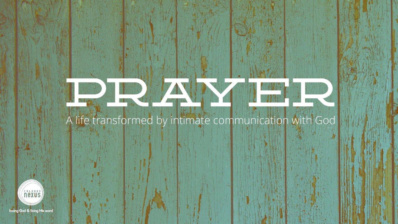 Prayer - Matthew 6:5-13 - Calvary Nexus