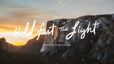 Colossians: Hold Fast the Light - Refuge Church (Ogden, Utah)