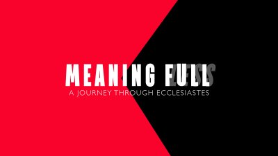 Meaning Full: A Journey Through Ecclesiastes - ICB Spain