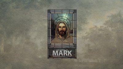 The Gospel of Mark - Jesus in Living Color - Foundation Church