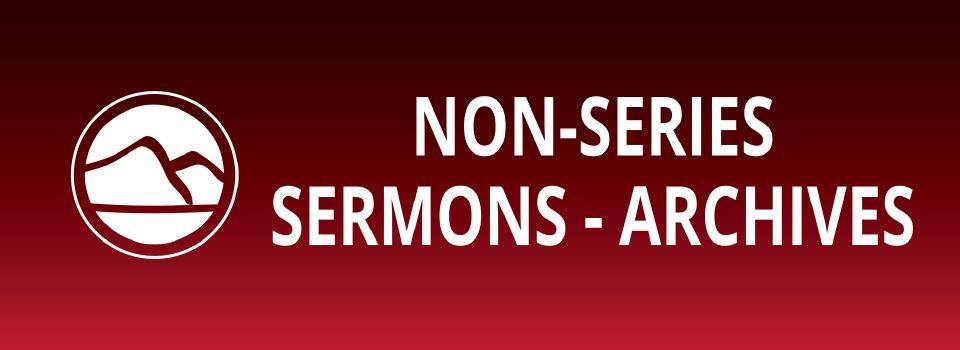 Sermons: Non-Series-Archives - Valley Life Church, Lebanon OR