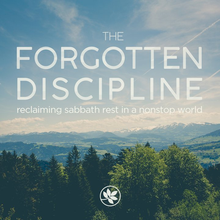The Forgotten Discipline: The Sabbath Story Completed