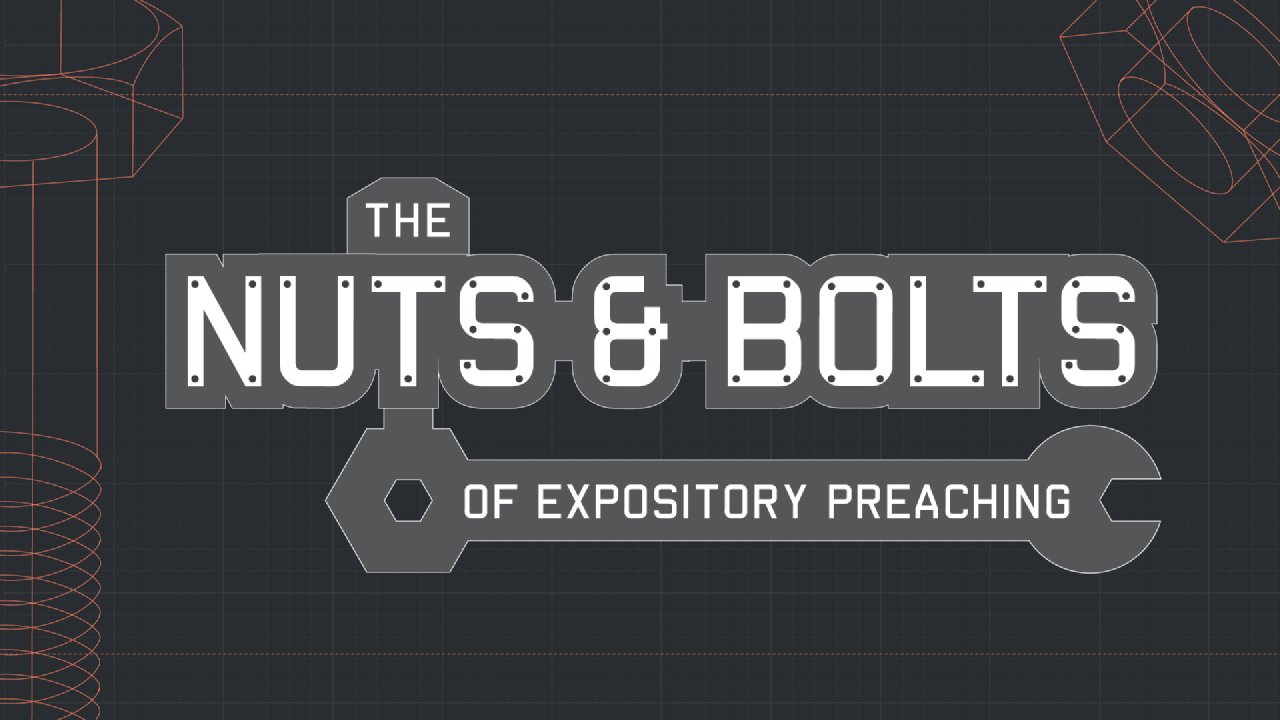 Nuts And Bolts Of Expository Preaching - Revival Christian Fellowship