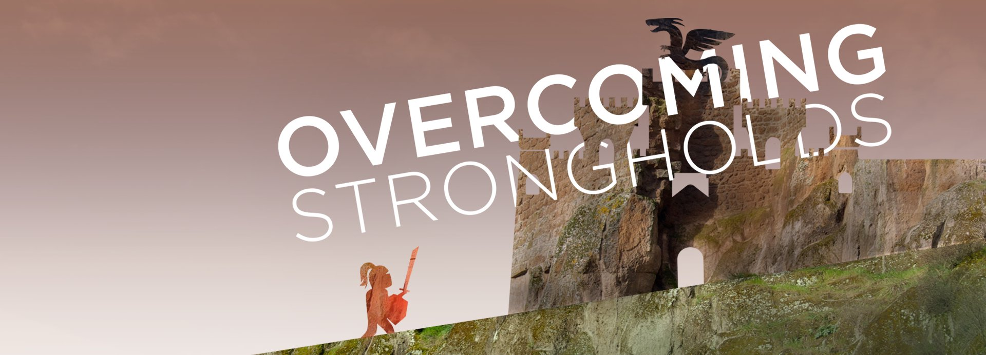 Overcoming Strongholds - New Life Wesleyan Church