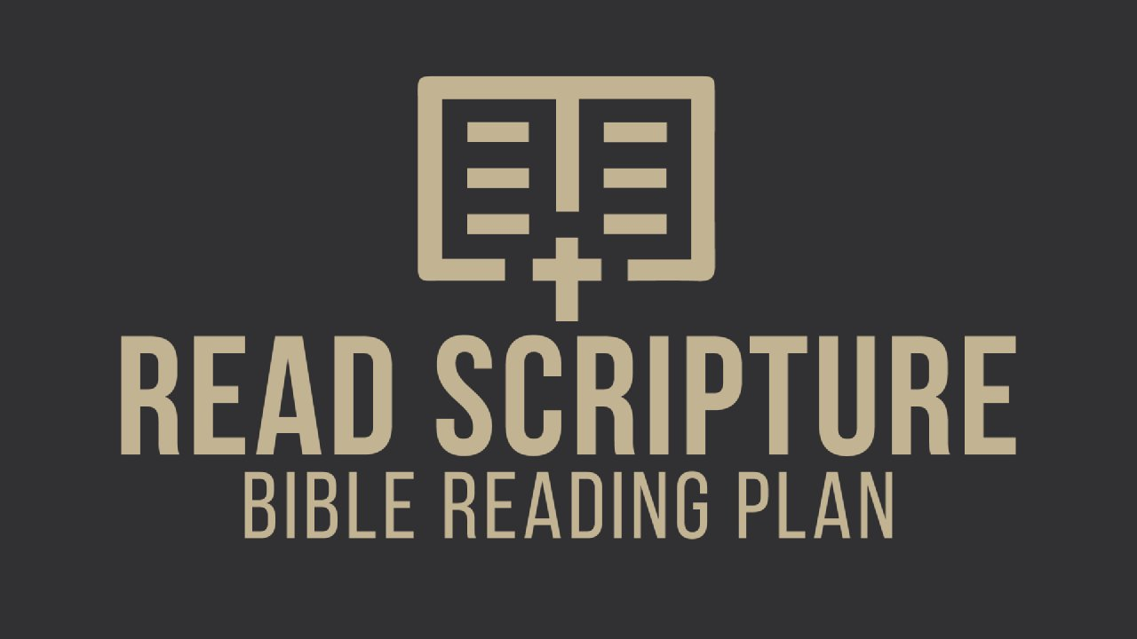 Read Scripture - One Year Reading Plan - Rivers Crossing