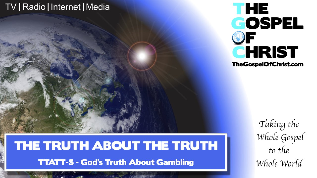 God's Truth About Gambling - The Gospel of Christ - TGOC