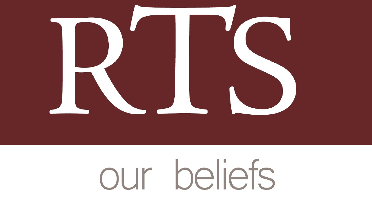 Our Beliefs - Reformed Theological Seminary