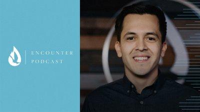 Encounter Podcast - David Hernandez Ministries