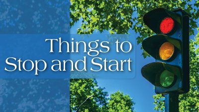 Things to Stop and Start - Insight