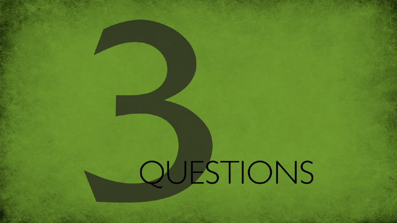 3 Questions - Week 1 | First Assembly North Little Rock
