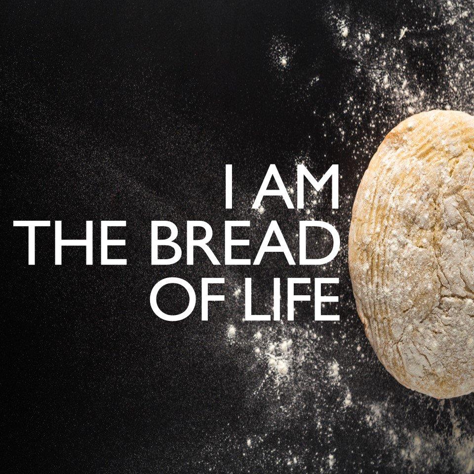 I Am The Bread Of Life – Living Faith Christian Church