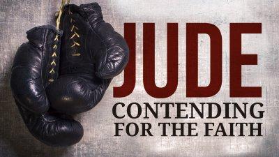 Jude: Contending for the Faith - Bible Church of Little Rock