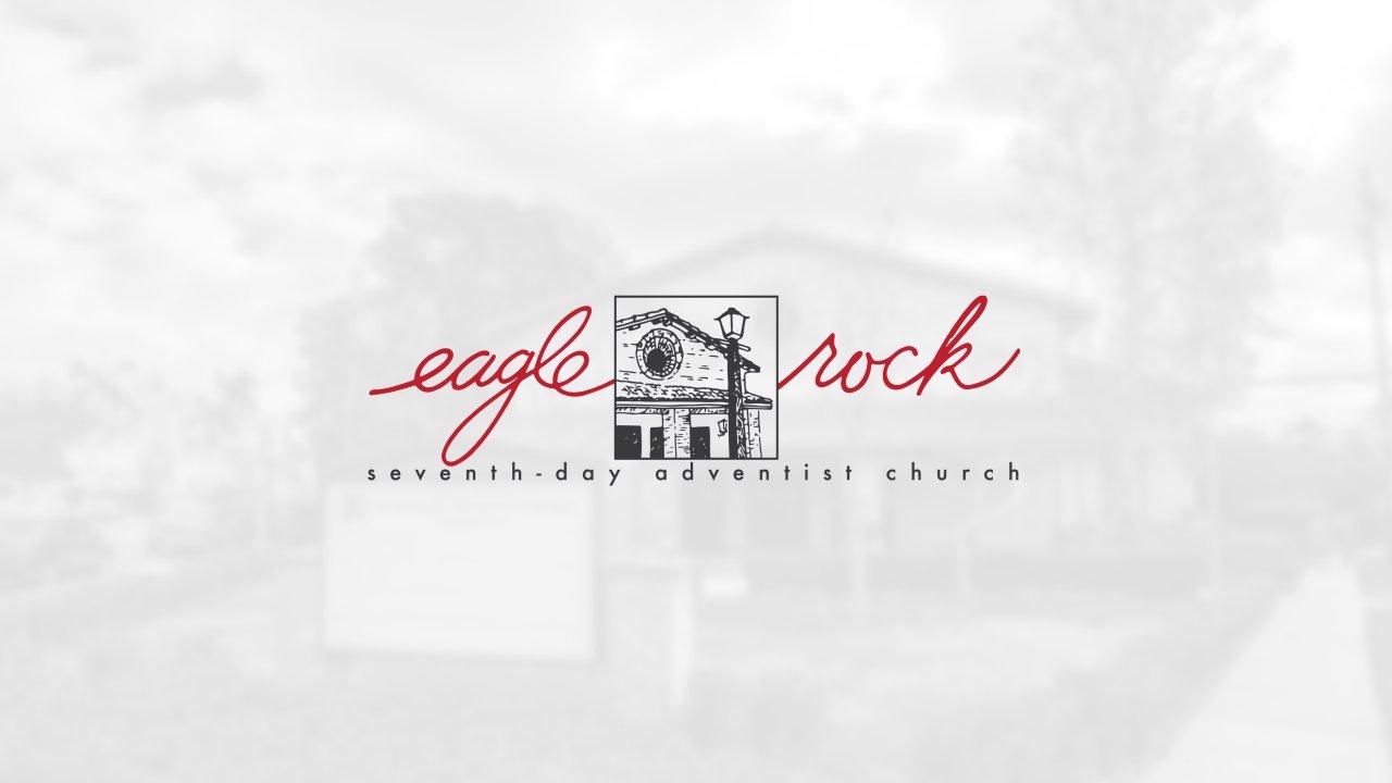 Eagle Rock Seventh-day Adventist Church | Media