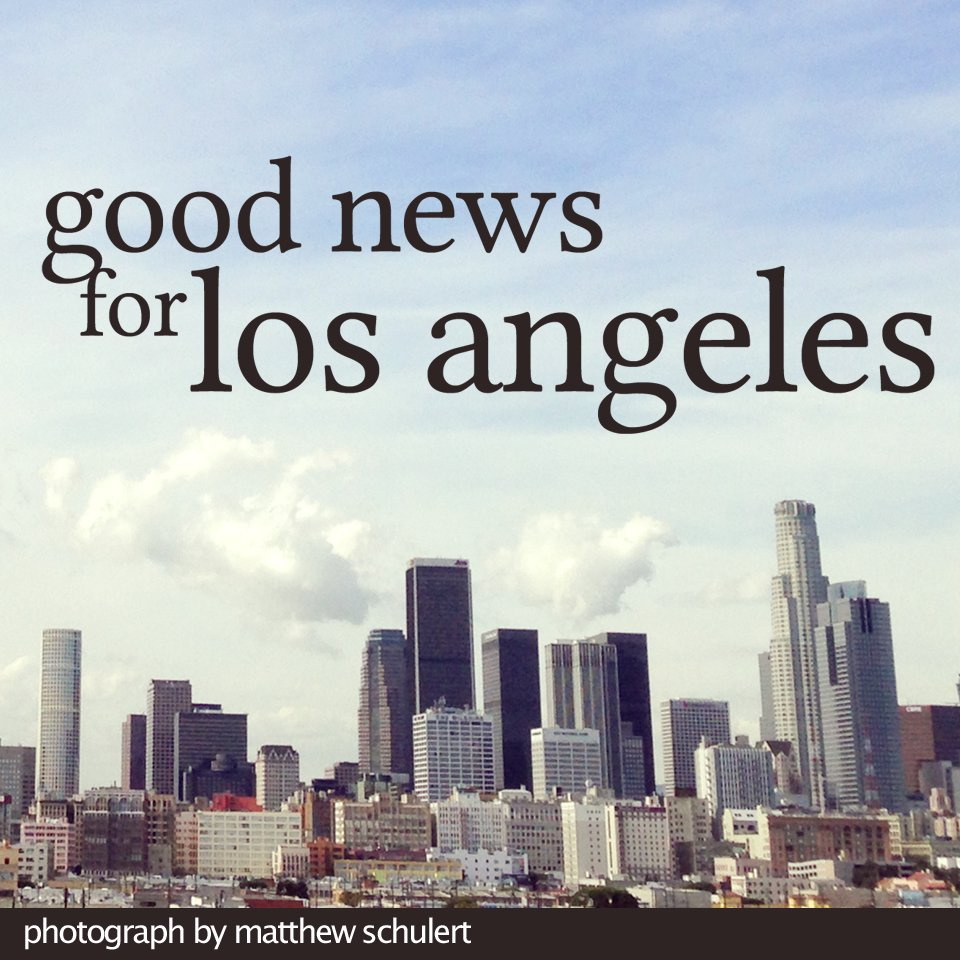 Good News for Los Angeles: The Healing Power of Community