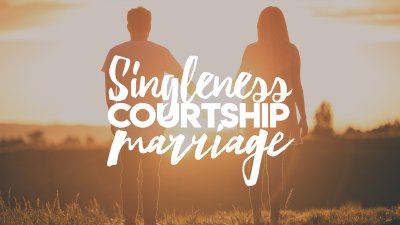 Singleness  Courtship  Marriage  - DESTINY CHURCH PH