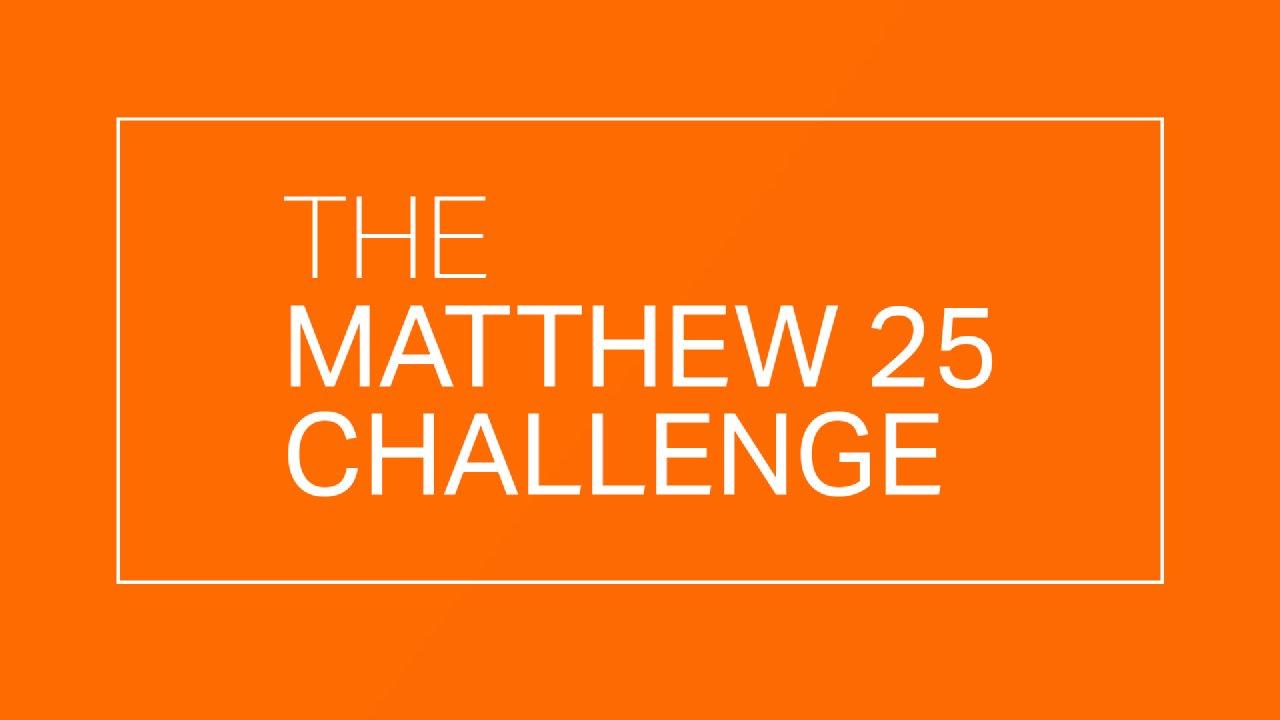 Matthew 25 Challenge - The Bridge RSM